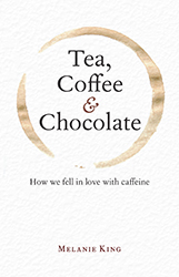 Tea, Coffee and Chocolate by Melanie King