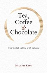 Tea, Coffee and Chocolate by Melanie King
